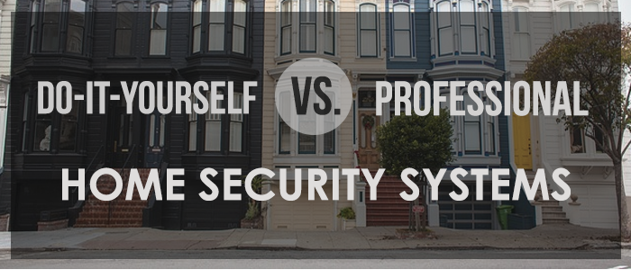 DIY vs. Professional Security Systems