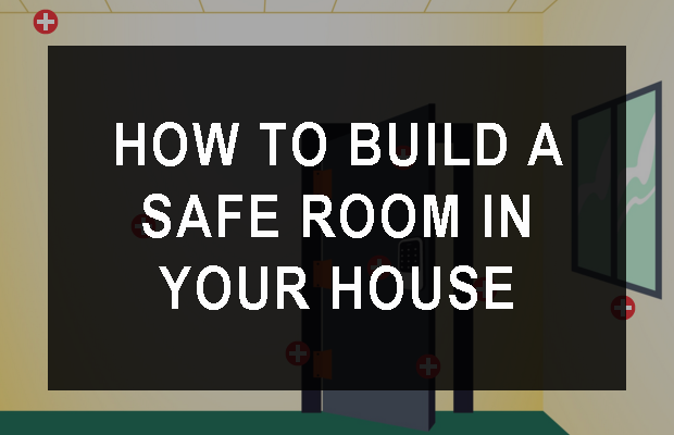 How To Build A Safe Room In Your House